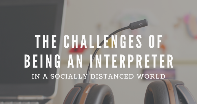 The Challenges of Being an Interpreter
